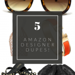 Top Orlando Fashion Blogger, Fabulously Overdressed, shares the best 5 Designer Dupes from Amazon