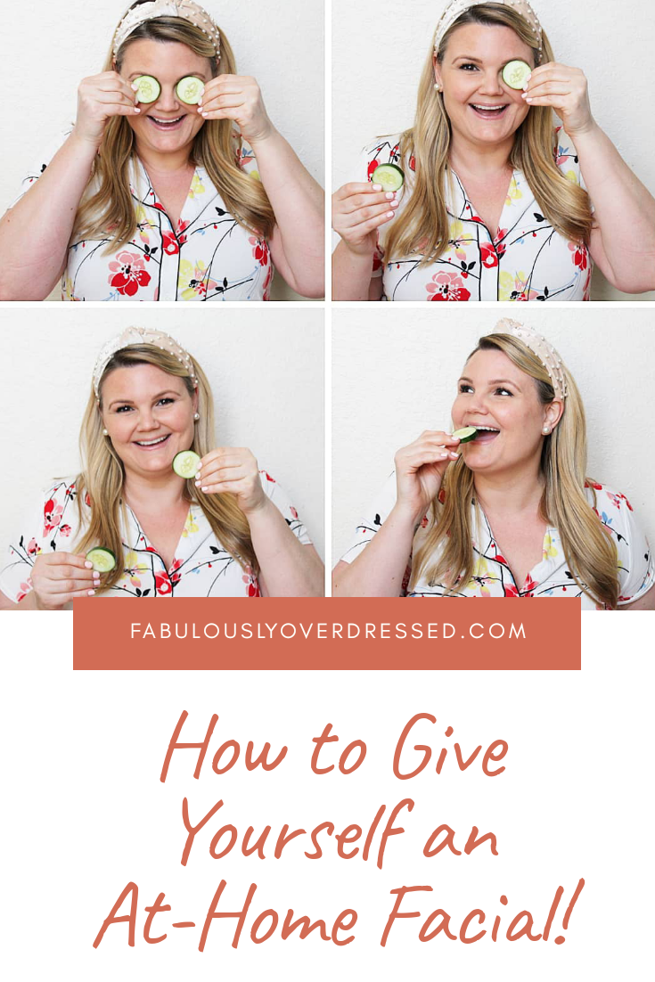Orlando blogger Emily of Fabulously Overdressed shares How to Give Yourself an At-Home Facial